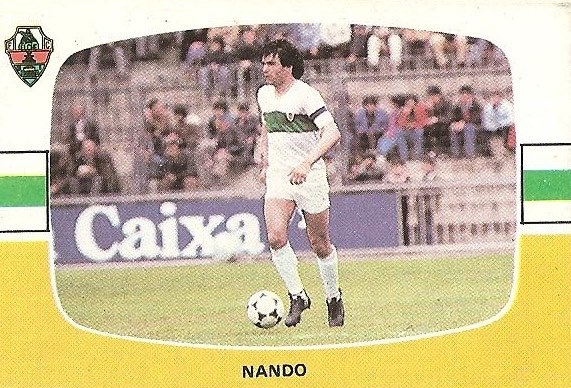 Liga 84-85. Nando (Elche C.F.). Cromos Cano.