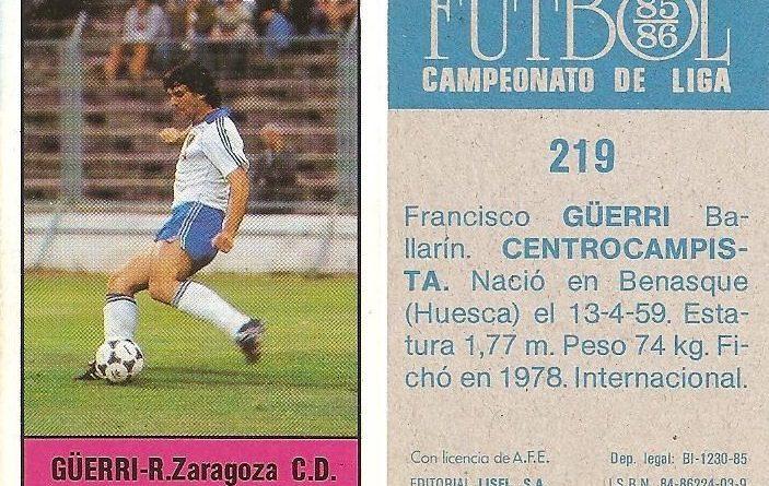 Fútbol 85-86. Campeonato de Liga. Güerri (Real Zaragoza). Editorial Lisel.