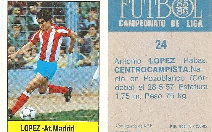 Fútbol 85-86. Campeonato de Liga. López (Atlético de Madrid). Editorial Lisel.