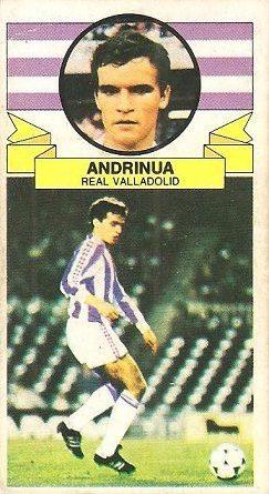 Liga 85-86. Fichaje Nº 39 Andrinua (Real Valladolid). Ediciones Este.