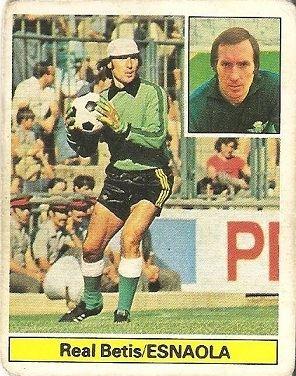 Liga 81-82. Esnaola (Real Betis). Ediciones Este.