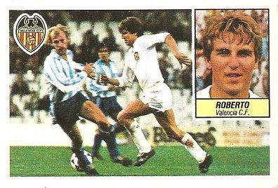 Liga 84-85. Roberto (Valencia C.F.). Ediciones Este.