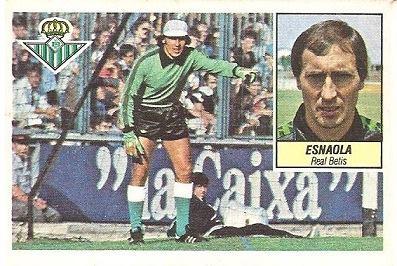 Liga 84-85. Esnaola (Real Betis). Ediciones Este.