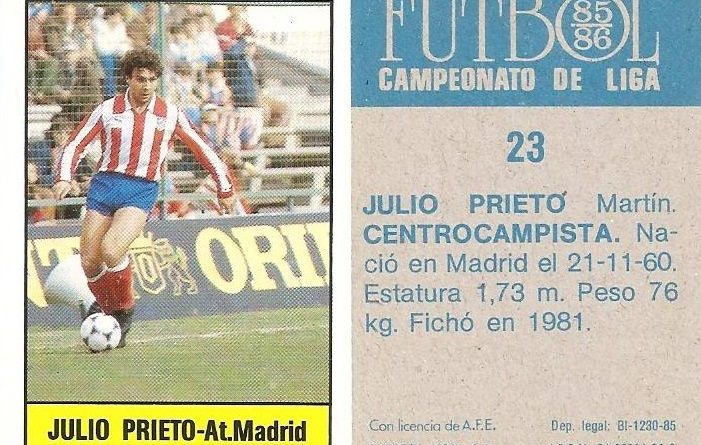 Fútbol 85-86. Campeonato de Liga. Julio Prieto (Atlético de Madrid). Editorial Lisel.