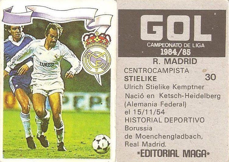Gol. Campeonato de Liga 1984-85. Stielike (Real Madrid). Editorial Maga.Gol. Campeonato de Liga 1984-85. Stielike (Real Madrid). Editorial Maga.