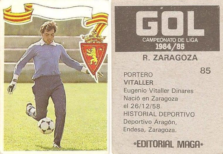 Gol. Campeonato de Liga 1984-85. Vitaller (Real Zaragoza). Editorial Maga.