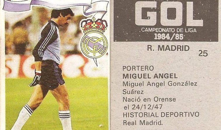 Gol. Campeonato de Liga 1984-85. Miguel Ángel (Real Madrid). Editorial Maga.