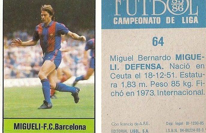 Fútbol 85-86. Campeonato de Liga. Migueli (FC Barcelona). Editorial Lisel.