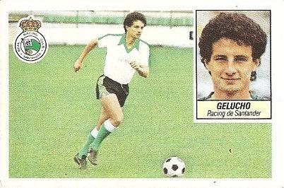 Liga 84-85. Gelucho (Racing de Santander). Ediciones Este.