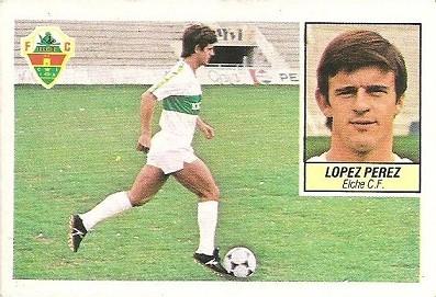Liga 84-85. López Pérez (Elche C.F.). Ediciones Este.