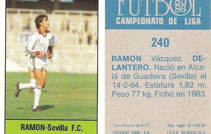 Fútbol 85-86. Campeonato de Liga. Ramón (Sevilla C.F.). Editorial Lisel.