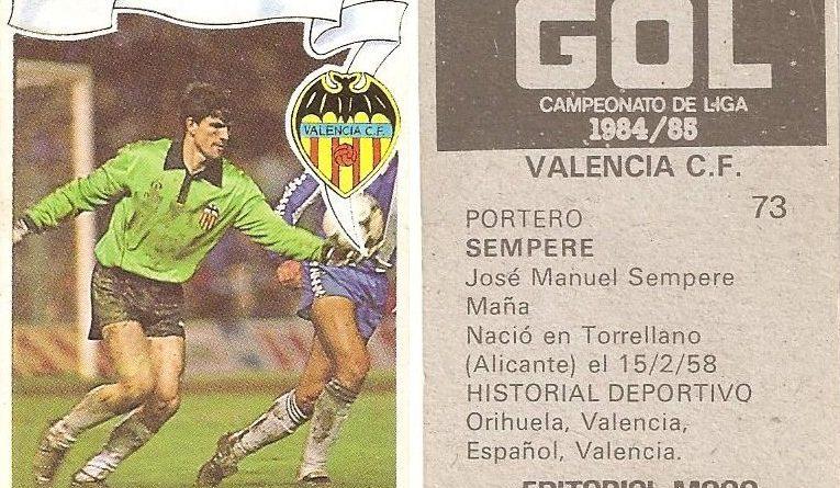 Gol. Campeonato de Liga 1984-85. Sempere (Valencia C.F.). Editorial Maga.