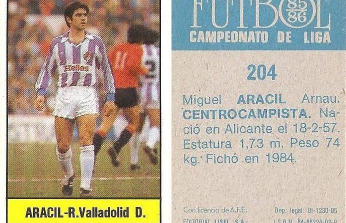 Fútbol 85-86. Campeonato de Liga. Aracil (Real Valladolid). Editorial Lisel.