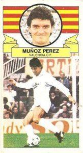 Liga 85-86. Fichaje Nº 26 Múñoz Pérez (Valencia C.F.). Ediciones Este.