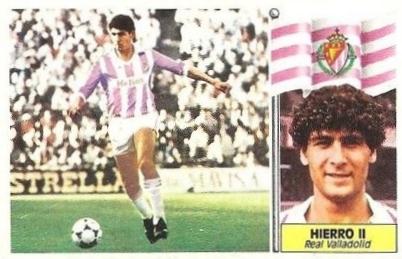 Liga 86-87. Fichaje Nº 15 Hierro II (Real Valladolid). Ediciones Este.