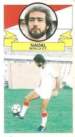 Liga 85-86. Nadal (Coloca por Ramón) (Sevilla C.F.). Ediciones Este.