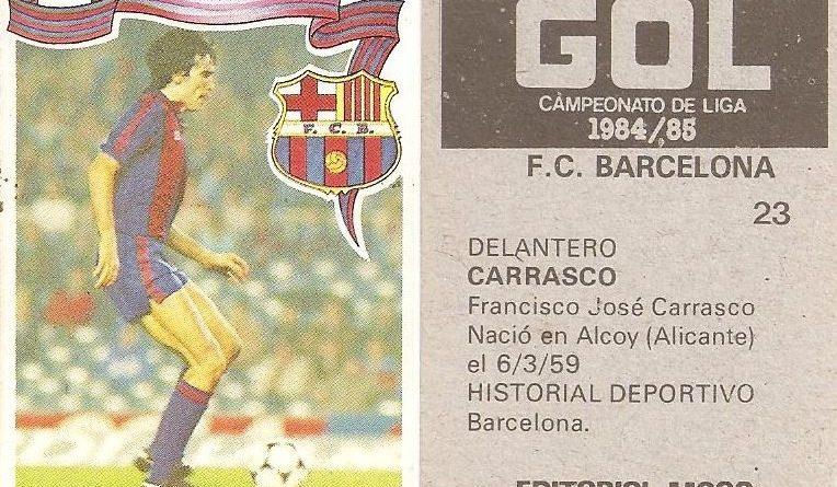Gol. Campeonato de Liga 1984-85. Carrasco (F.C. Barcelona). Editorial Maga.