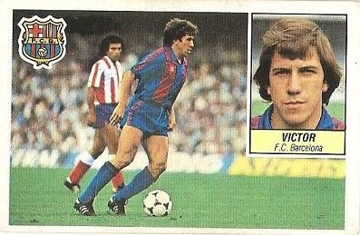 Liga 84-85. Víctor (F.C. Barcelona). Ediciones Este.