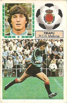 Liga 83-84. Tirapu (R.C.D. Mallorca). Ediciones Este.