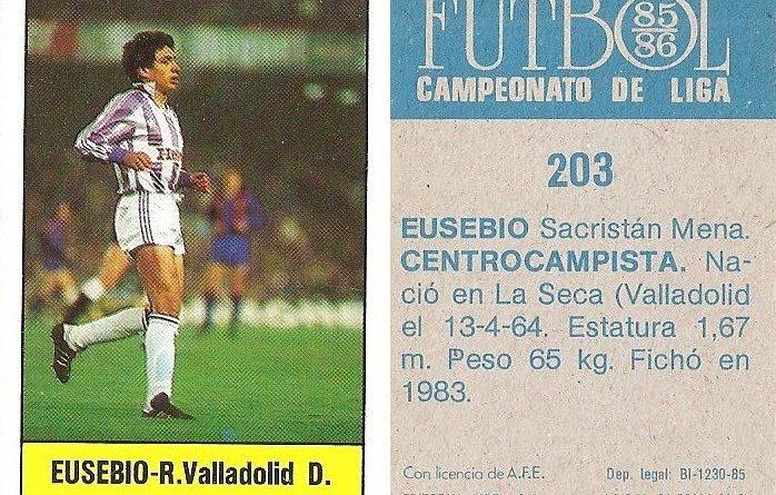 Fútbol 85-86. Campeonato de Liga. Eusebio (Real Valladolid). Editorial Lisel.