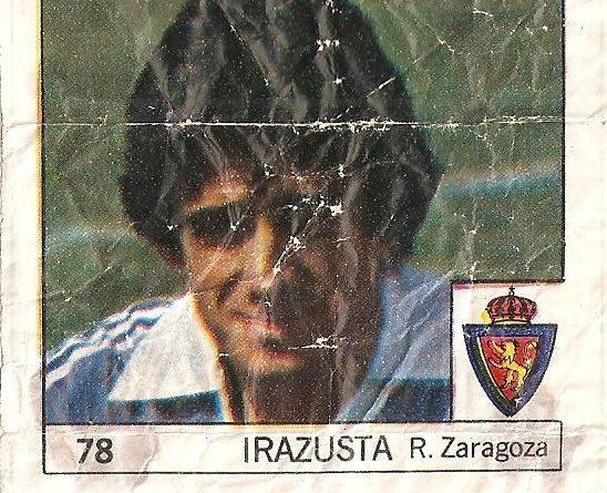 Super Cromos Los Mejores del Mundo (1981). Irazusta (Real Zaragoza). Chicle Fútbol Boomer.