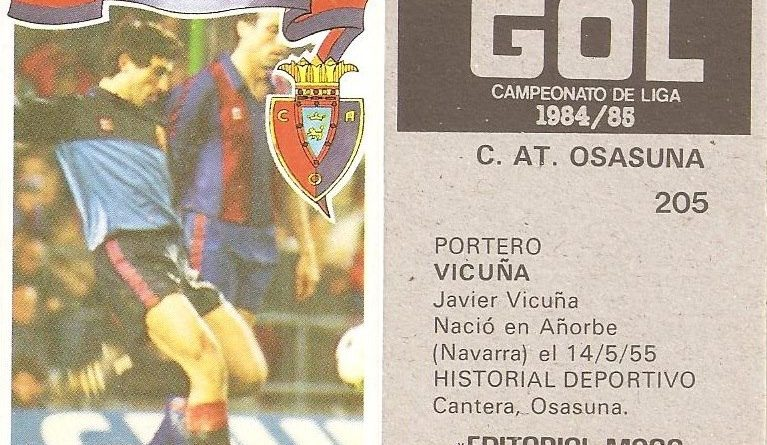 Gol. Campeonato de Liga 1984-85. Vicuña (Club Atlético Osasuna). Editorial Maga.
