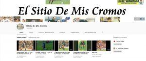 Canal de YouTube de El Sitio De Mis Cromos
