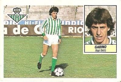 Liga 84-85. Gabino (Real Betis). Ediciones Este.