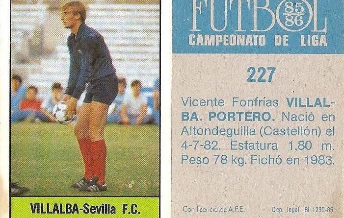 Fútbol 85-86. Campeonato de Liga. Villalba (Sevilla C.F.). Editorial Lisel.