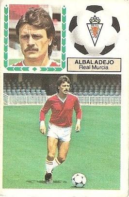 Liga 83-84. Fichaje Nº 2 Albadalejo (Real Murcia). Ediciones Este.