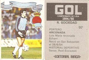Gol. Campeonato de Liga 1984-85. Arconada (Real Sociedad). Editorial Maga.