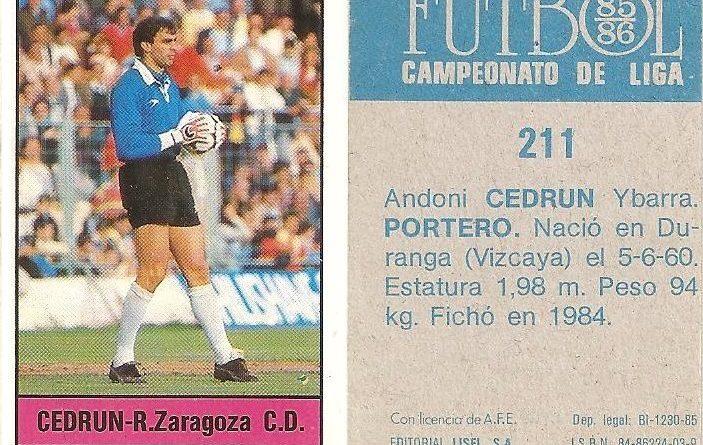 Fútbol 85-86. Campeonato de Liga. Cedrún (Real Zaragoza). Editorial Lisel.