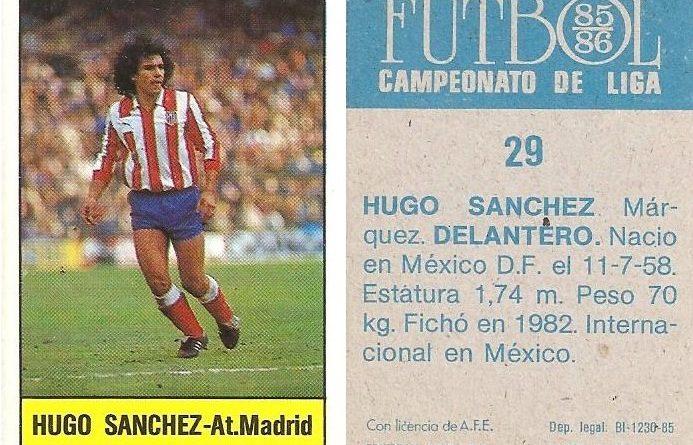 Fútbol 85-86. Campeonato de Liga. Hugo Sánchez (Atlético de Madrid). Editorial Lisel.