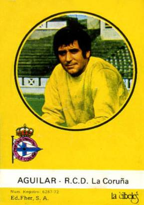 Liga 72-73. Editorial Fher / Chocolates La Cibeles 72/73. Aguilar (Deportivo de La Coruña). Editorial Fher- Chocolates La Cibeles.