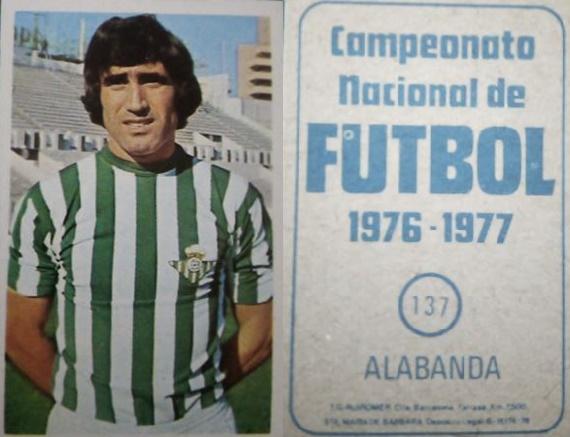 Campeonato Nacional de Fútbol 1976-77. Alabanda (Real Betis). Editorial Ruiz Romero. 📸: Alexander Volkov.