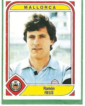 Liga 83-84. Reus (RCD Mallorca). Editorial Panini. 📸: Antonio Fernández.